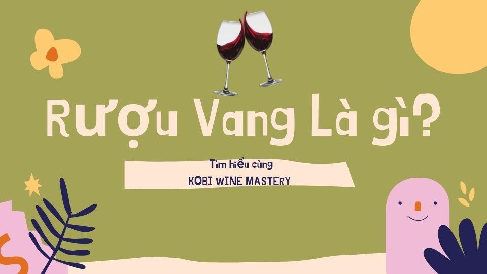 Tìm hiểu rượu vang là gì