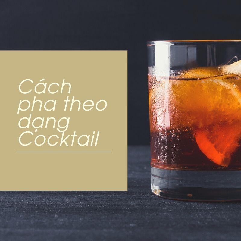Cách pha theo dạng Cocktail