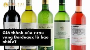 Giá thành của rượu vang Bordeaux là bao nhiêu?