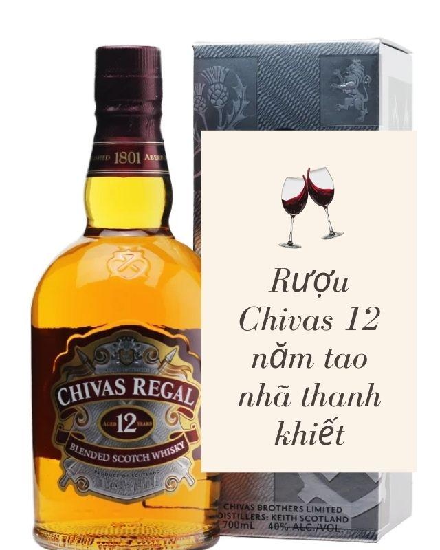 Rượu Chivas 12 năm tao nhã thanh khiết