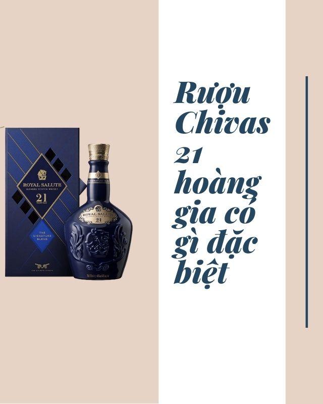 Rượu Chivas 21 hoàng gia có gì đặc biệt