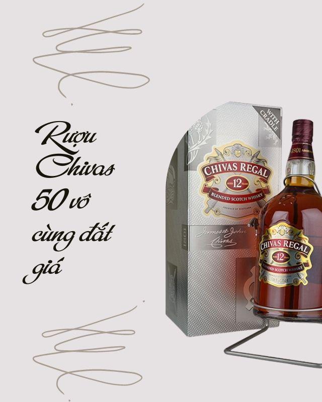 Rượu Chivas 50 vô cùng đắt giá