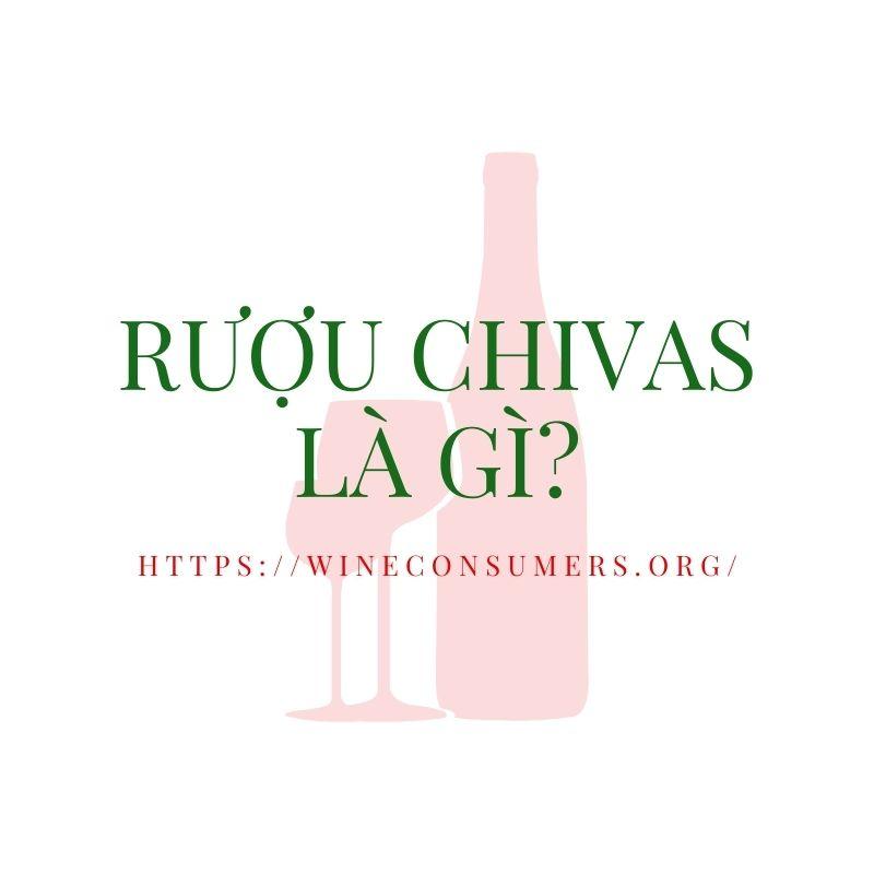 Rượu Chivas là gì