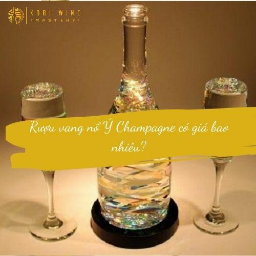 Rượu vang nổ Ý Champagne có giá bao nhiêu?