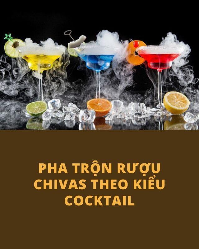 pha rượu chivas theo kiểu Cocktail