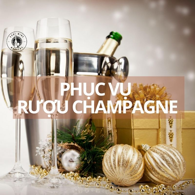 Quy trình phục vụ rượu champagne