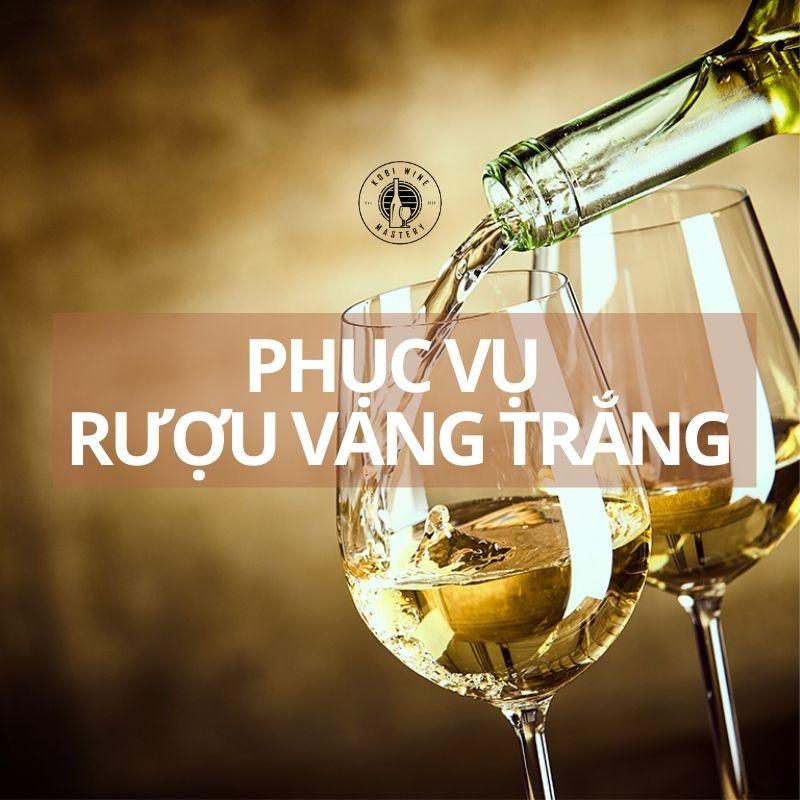 Quy trình phục vụ rượu vang trắng
