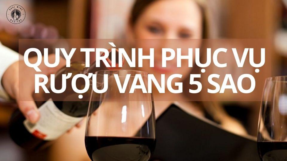 Quy trình phục vụ rượu vang