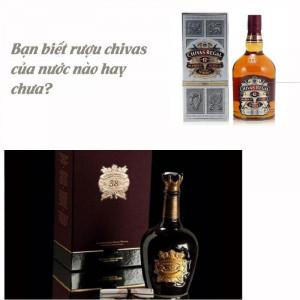 Xuất xứ rượu Chivas là của nước nào?