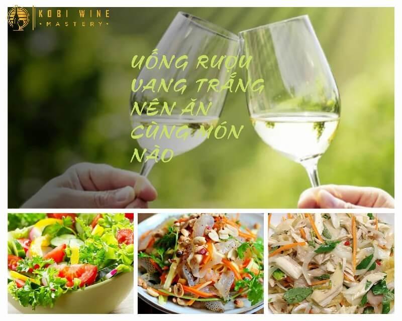 Uống rượu vang trắng nên ăn cùng món nào